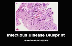 Infectious Disease, PANCE Review Courses, PANRE Review Courses, PANCE Review, PANRE Review, PANCE, PANRE, Physician Assistant, NCCPA Blueprint, COMLEX, USMLE, Free CME, CME