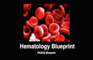Hematology, Hematologic, PANCE Review Courses, PANRE Review Courses, PANCE Review, PANRE Review, PANCE, PANRE, Physician Assistant, NCCPA Blueprint, COMLEX, USMLE, Free CME, CME