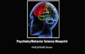 Psychiatry, Behavioral Science, PANCE Review Courses, PANRE Review Courses, PANCE Review, PANRE Review, PANCE, PANRE, Physician Assistant, NCCPA Blueprint, COMLEX, USMLE, Free CME, CME
